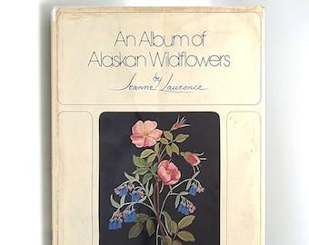 An Album of Alaskan Wildflowers Jeanne Laurence 1974 Painting ~ Art ~ Flowers