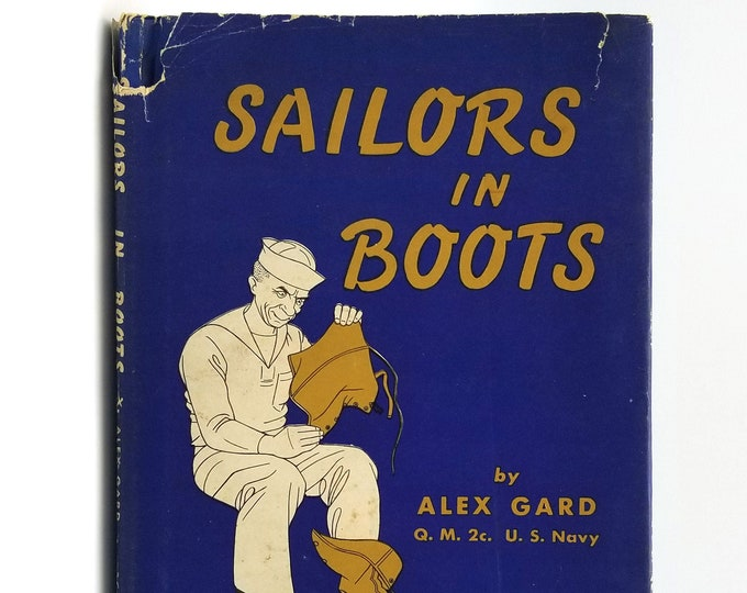 Sailors in Boots 1st Edition in Dust Jacket by Alex Gard Western States SIGNED 1944 Naval Training Company 539