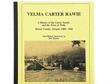 Velma Carter Rawie: A History of the Carter Family and the Town of Wells, Benton County, Oregon 1845-1941