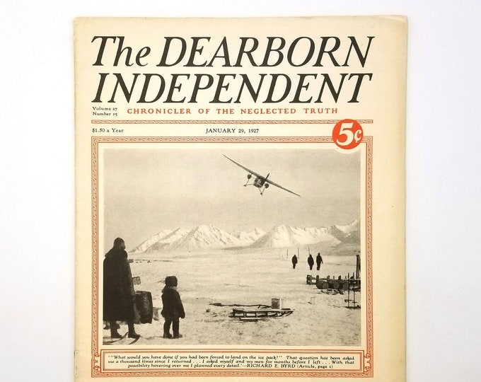 The Dearborn Independent (Vol. 27, no. 15, January 29, 1927) Fremont Older, Nicaragua, President Coolidge, Admiral Byrd,