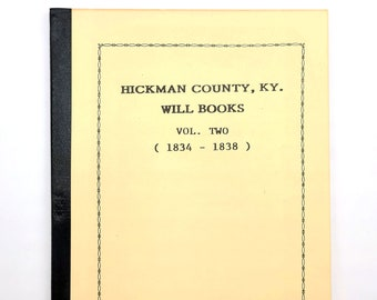 Hickman County, Kentucky, Will Books, Vol. Two (1834-1838) Genealogy Reference