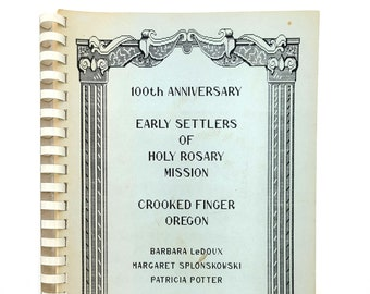 Early Settlers of Holy Rosary Mission Crooked Finger Mt Angel Scotts Mills Oregon Genealogy
