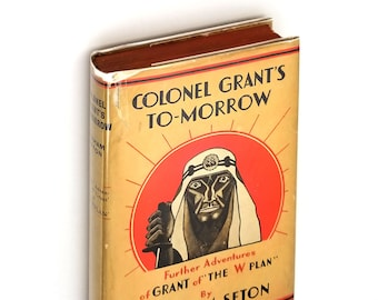 Colonel Grant's To-Morrow [Tomorrow] 1st US Edition Hardcover in Dust Jacket 1932 by Graham Seton - Military - Espionage - Africa - Fiction