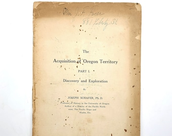 Acquisition of Oregon Territory, Part I. Discovery and Exploration 1908 by Joseph Schafer - Spanish & British Voyages - Northwest Passage