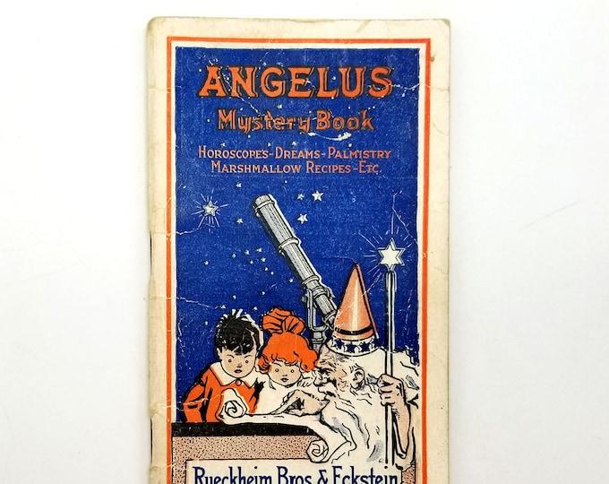 Angelus Mystery Book: Horoscopes-Dreams-Palmistry-Marshmallow Recipes-Etc. 1916 Rueckheim Bros. & Eckstein