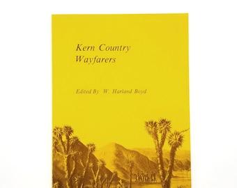 Kern Country Wayfarers 1844-1881 California Local History 1977