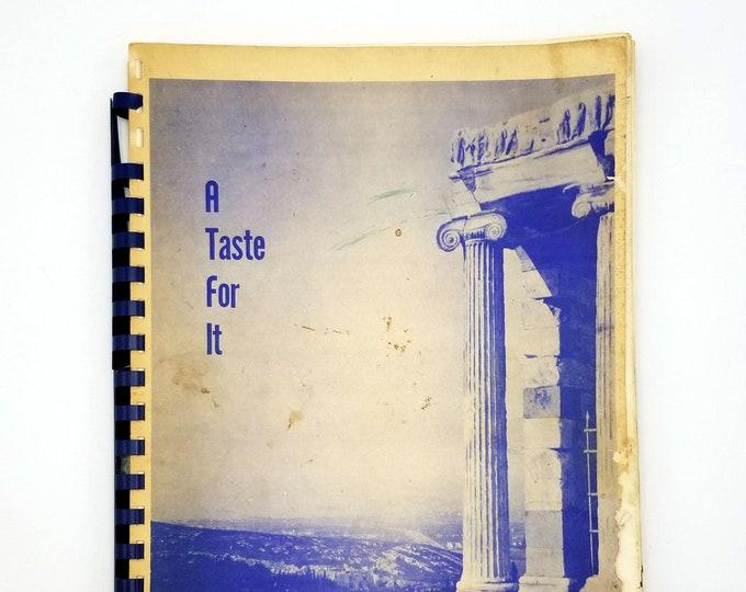 Vintage Cookbook: A Taste for It - Greek & Other Recipes 1964 St Demetrios Greek Orthodox Church - Seattle - King County