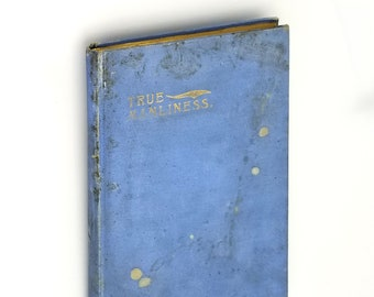 True Manliness: A Pocket Companion for Boys and Young Men 1897 by C.E. Walker - Christian Health Wellness Manners Grooming Sex