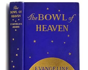 The Bowl of Heaven SIGNED 1928 by Evangeline Adams - Autobiography - Astrology - Astrologer - Aleister Crowley
