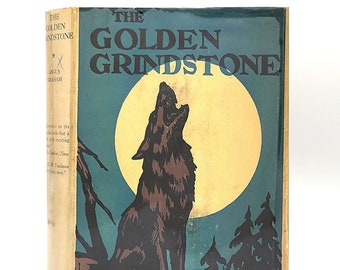 The Golden Grindstone: The Adventures of George H. Mitchell 1935 Klondike Gold Rush Yukon Loucheaux Indians by ANGUS GRAHAM