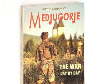 Medjugorje The War Day by Day 1993 Bosnia ~ Bosnian ~ Catholic Nun's Account ~ Serbia