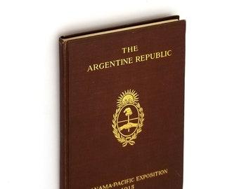 The Argentine Republic: Panama-Pacific Exposition 1915 Buenos Aires - Argentina - Commemoration - Souvenir - Antique