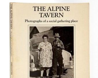 The Alpine Tavern: Photographs of a social gathering place SIGNED 1977 by James Cloutier - Photographs - Monroe - Benton County - Oregon