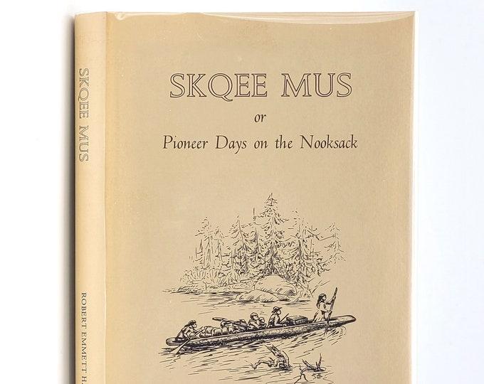 Skqee Mus or Pioneer Days on the Nooksack in Dust Jacket 1971 by Robert Hawley - History - Whatcom County - Lynden - Bellingham - Washington
