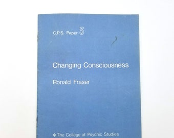 Changing Consciousness [C.P.S. Paper 3] 1970's by Ronald Fraser - Spiritualist - Esoteric - Her Bak