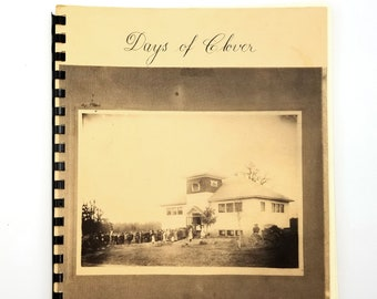 Days of Clover: A History of Cloverdale School District 1986 Turner - Marion County - Oregon