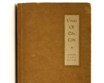 Antique Poetry Book: Voices of the City Limited, Numbered Edition 1909 by Marion Cook Stow - Pacific Northwest - Oregon Author