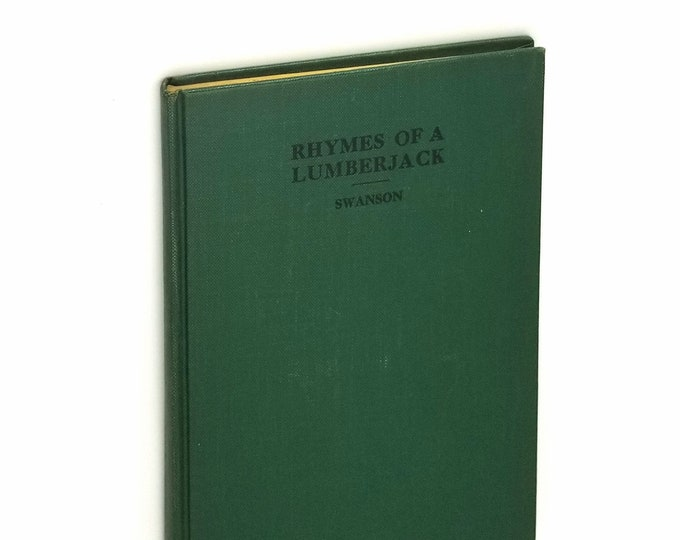 Rhymes of a Lumberjack: 2nd Book of Verse  Hardcover 1943 by Robert E. Swanson - Poetry - Northwest - Logging