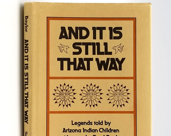 And It Is Still that Way SIGNED in Dust Jacket 1976 by Byrd Baylor - Arizona - Native American - Indian - Legends