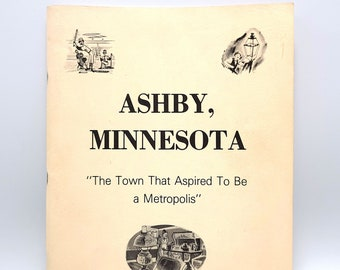 Ashby Minnesota 1879-1979 Grant County ~ Local History ~ Settlers ~ Early Settlement