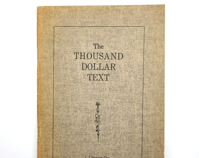 The Thousand Dollar Text 1st Edition 1938 by Clarence Orr - Sunday Sabbath Observance - Defense - Explanation - Essays