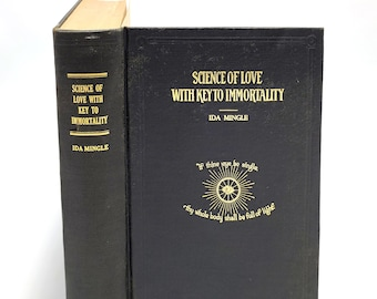 Science of Love with Key to Immortality 1st Edition by  IDA MINGLE 1926 New Thought ~ Cosmic Christianity