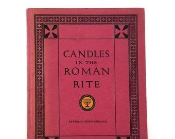 Candles in the Roman Rite 1933 by Edwin Ryan - Catholic - Mass - Liturgy - Ritual