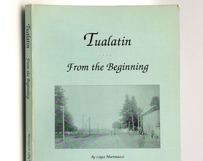 Tualatin... From the Beginning SIGNED 1994 Oregon - Local History - Washington County - Settlers