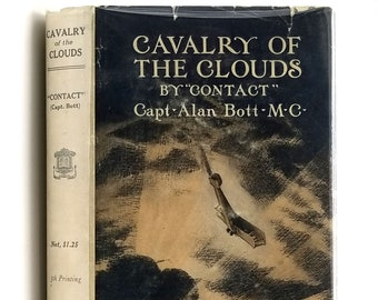 Cavalry of the Clouds in Dust Jacket 1918 by Alan Bott -  World War I - British Royal Flying Corps - Flying Ace - WWI