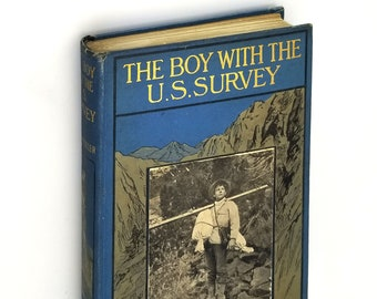 Antique YA: Boy with the U.S. Survey 1st Edition 1909 by Francis Rolt-Wheeler - USGS - US Service Series - Fiction