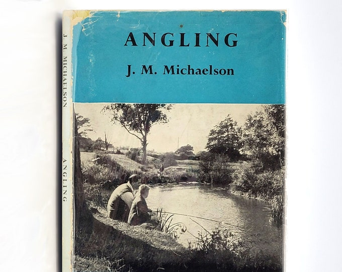Angling for Every Man in Dust Jacket Ca. 1950 by J.M Michaelson - Foyles Handbooks - Sea Fishing - Coarse Fishing -  British