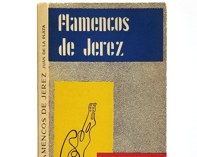 Flamencos de Jerez SIGNED 1961 by Juan de La Plata Flamenco Jerez de la Frontera