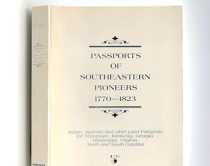 Passports of Southeastern Pioneers (to Indian Territory & Spanish Florida) 1770-1823