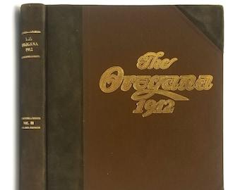 University of Oregon Yearbook 1912 Oregana: A Record of the University Year 1910-1911 Eugene Lane County