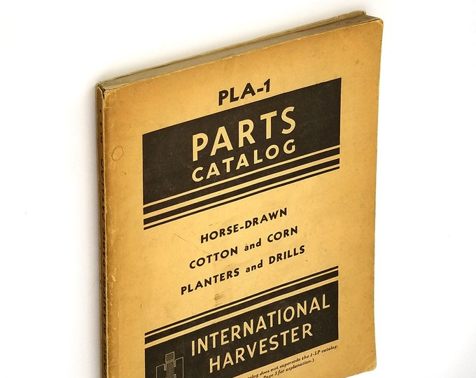 International Harvester Parts Catalog PLA-1: Horse-Drawn Cotton & Corn Planters and Drills 1945 - Farming/Agricultural Tools/Equipment
