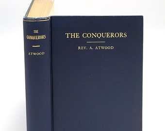 The Conquerors 1907 History Jason Lee Oregon Pioneer Missionary Methodist by ALBERT ATWOOD