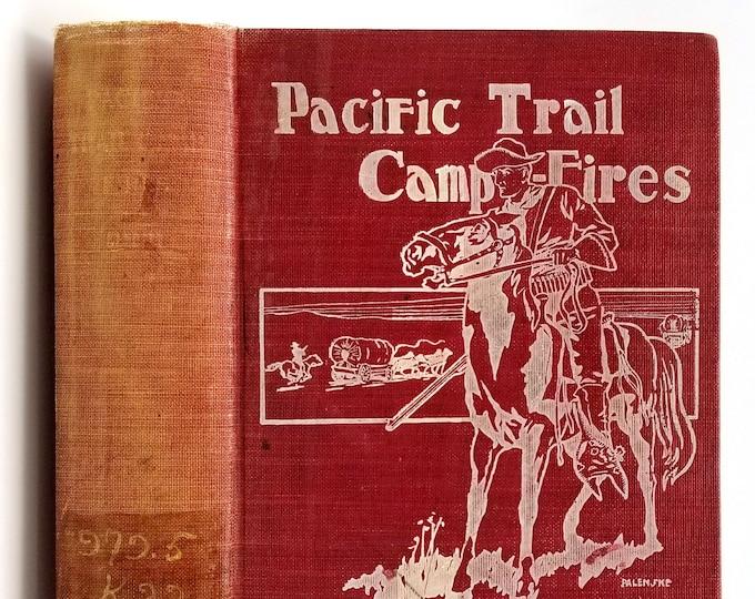 Pacific Trail Camp-Fires Missouri Column Applegate Battalion Pathfinder Detachment Barneburg Contingent 1901 Reese Kendall Oregon Territory