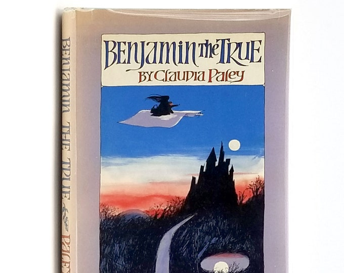 Benjamin the True 1st Edition in Dust Jacket 1969 by Claudia Paley illustrated by Trina Schart Hyman - Supernatural - Witch