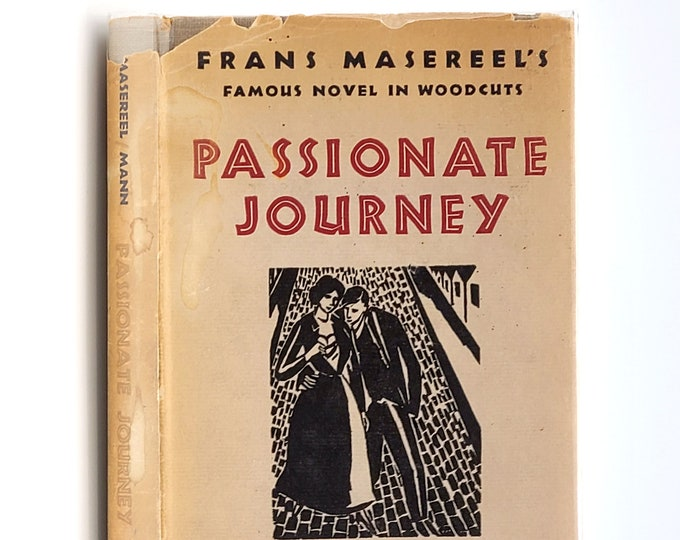 Passionate Journey: A Novel in 165 Woodcuts in Dust Jacket 1948 by Frans Masereel - Graphic Art - Introduction by Thomas Mann