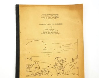 Elements of Mining for the Beginner 1934 by Guy E. Ingersoll Washington State College School of Mines - Prospecting - Drilling - Laws