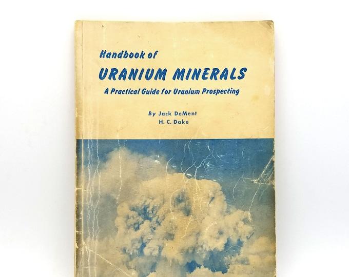 Handbook of Uranium Minerals: Exposition & Catalog of Uranium and Thorium Minerals 1948 by Jack De Ment - Mining - Prospecting - Detecting
