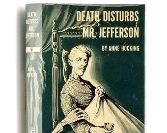 Vintage Mystery: Death Disturbs Mr. Jefferson 1st Edition in Dust Jacket 1950 by Anne Hocking - Crime Club