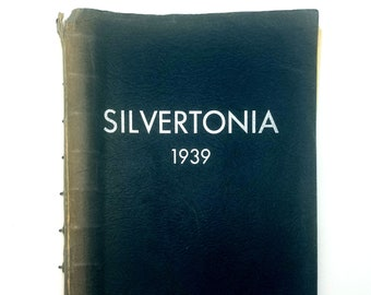 Silverton High School [Oregon] Yearbook 1939 Silvertonia Marion County