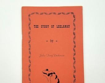 The Story of Leelanau 1951 by Julia T Dickinson - Michigan - Pioneers - Iron Works - Leland - Rail