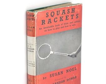Squash Rackets 1937 by SUSAN NOEL ~ British Raquet Sports Manual  ~ Technique ~ Strategy