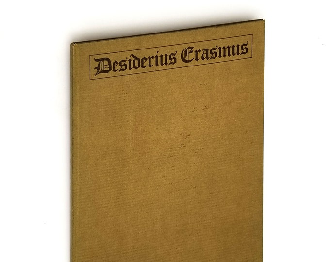 Desiderius Erasmus: Paper read before the Berkeley Club, March 18, 1920 SIGNED Hardcover by Warren Olney - Biography - Literary Works