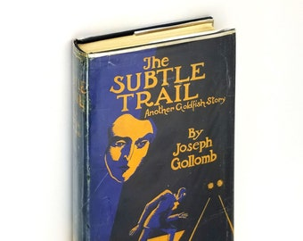 Vintage Mystery/Crime: Subtle Trail - Another Goldfish Story 1st Edition Hardcover in Dust Jacket 1929 by Joseph Gollomb