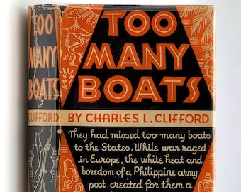 Too Many Boats 1st Edition in Dust Jacket 1934 by Charles L. Clifford - Historical Fiction - World War I - Philippine Islands