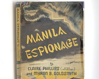 Manila Espionage SIGNED in Dust Jacket 1947 by Claire Phillips - Philippines - Female American Spy - World War II