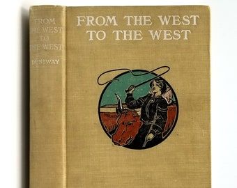 From the West to the West: Across the Plains to Oregon SIGNED 1905 by Abigail Scott Duniway - Fiction